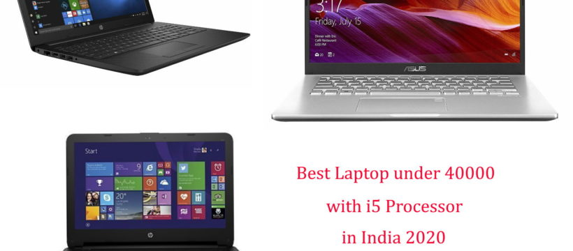 best laptop under 40000 in India 2020-Intel i5 Processor-SSD Laptop-8GB RAM